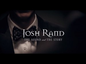 Josh Rand The Sound and The Story Released